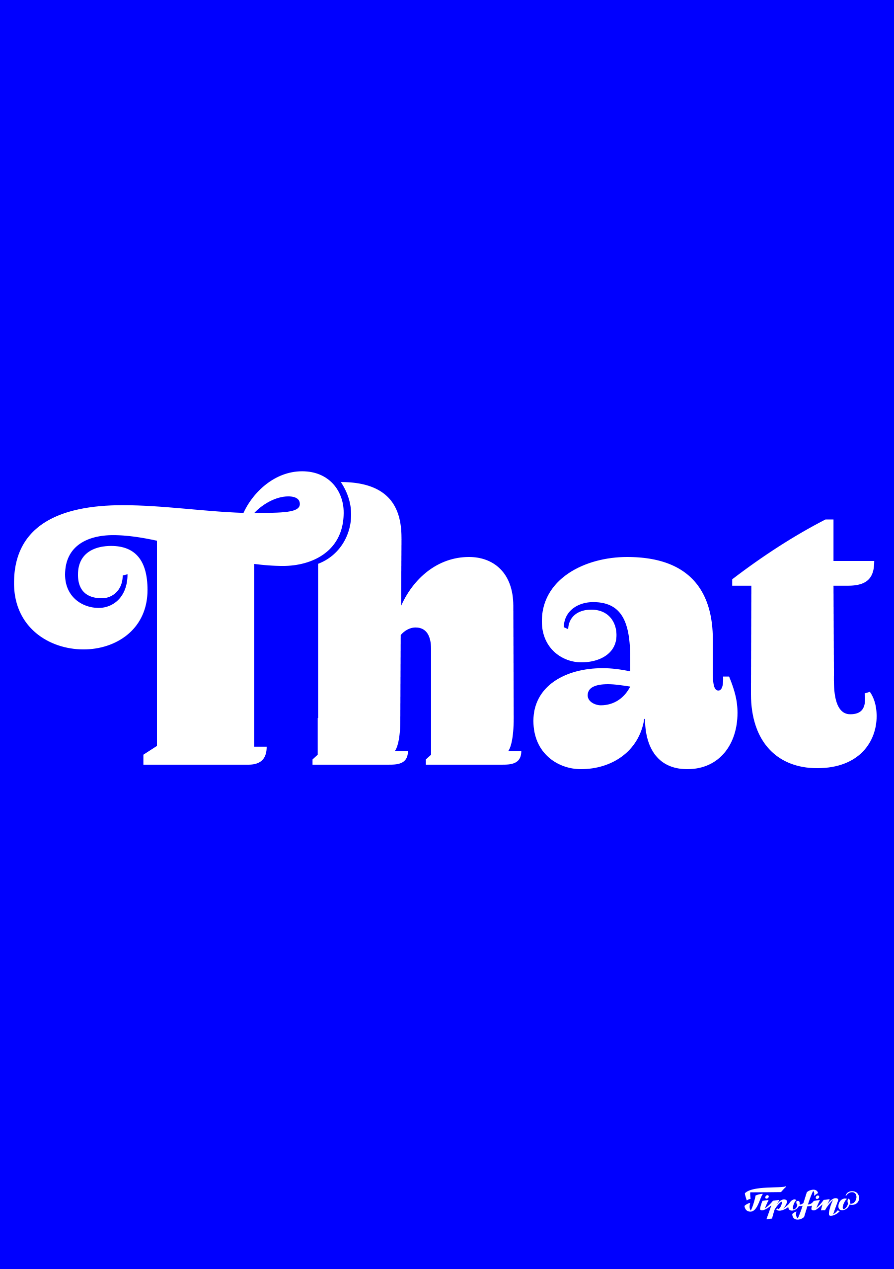 Typographic Poster: «That» for Tipofino